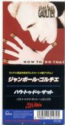 "HOW TO DO THAT (JEAN PAUL GAULTIER) - JAPAN 3"" SNAP PACK CD"